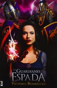 Los guardianes de la espada - Victoria Rodriguez