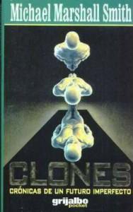 Clones: Crónicas de un futuro imperfecto - Michael Marshall Smith, María Vidal