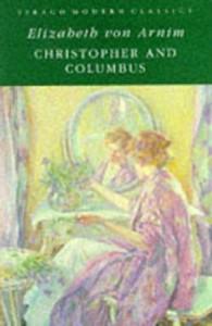 Christopher and Columbus - Elizabeth von Arnim