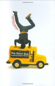 The Short Bus: A Journey Beyond Normal - Jonathan Mooney