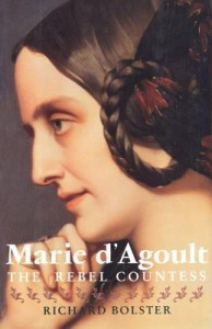 Marie d`Agoult: The Rebel Countess - Richard Bolster