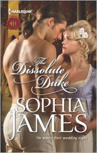 The Dissolute Duke (Harlequin Historical Series #1132) - Sophia James
