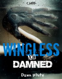 Wingless and Damned - Dawn White