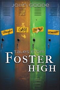 Tales from Foster High - John  Goode