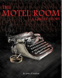 The Motel Room: A Ghost Story - Alyssa Cooper