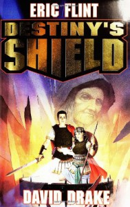 Destiny's Shield  - Eric Flint, David Drake