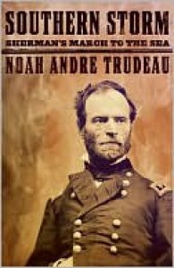 Southern Storm: Sherman's March to the Sea - Noah Andre Trudeau