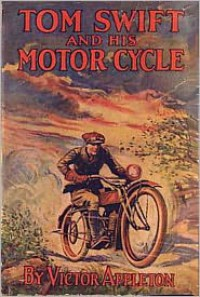Tom Swift and His Motorcycle - Victor Appleton,  Classic Fiction (Editor),  Classic Adventures (Compiler),  Created by Classic Young Readers