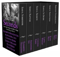 Sinful Seconds - Alexandra Ivy, Cynthia Eden, Elisabeth Naughton, Katie Reus, Joan  Swan, Laura Wright