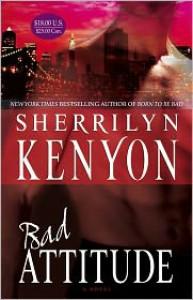 Bad Attitude - Sherrilyn Kenyon