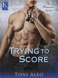 Trying to Score  - Toni Aleo