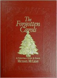 The Forgotten Carols: A Christmas Story and Song - Michael McLean
