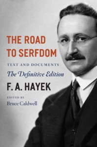 The Road to Serfdom: Text and Documents The Definitive Edition - Friedrich A. von Hayek, Bruce Caldwell, Bruce  Caldwell