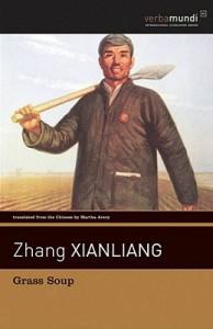 Grass Soup - Zhang Xianliang, Martha Avery