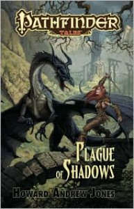 Pathfinder Tales: Plague of Shadows - Howard Andrew Jones