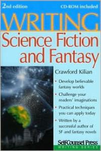 Writing Science Fiction and Fantasy - Crawford Kilian