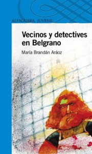 Vecinos y detectives en Belgrano - María Brandán Aráoz