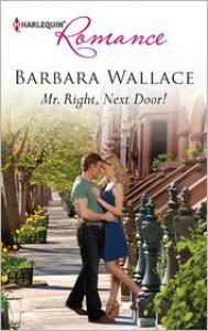 Mr. Right, Next Door! - Barbara  Wallace