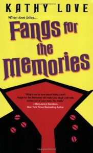 Fangs for the Memories - Kathy Love