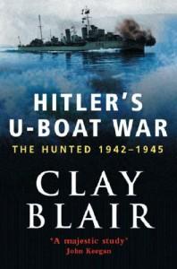 Hitler's U-boat War: The Hunted 1942-1945 - Clay Blair Jr.