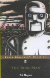 The Iron Man: A Story in Five Nights (Faber Children's Clasics) - Ted Hughes