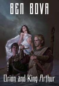 Orion and King Arthur - Ben Bova