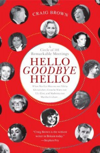Hello Goodbye Hello: A Circle of 101 Remarkable Meetings - Craig Brown