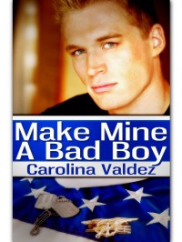 Make Mine a Bad Boy - Carolina Valdez