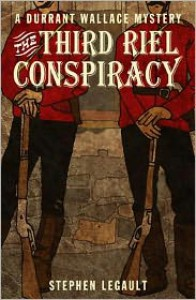 The Third Riel Conspiracy - Stephen Legault
