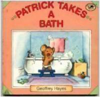Patrick Takes a Bath (Patrick Bear Books) - Geoffrey Hayes