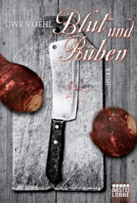 Blut und Rüben: Krimi - Uwe Voehl