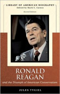 Ronald Reagan and the Triumph of American Conservatism (Library of American Biography Series) - Jules Tygiel