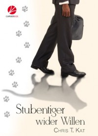 Stubentiger wider Willen - Chris T. Kat