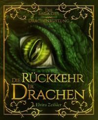 Die Rückkehr der Drachen - Elvira Zeißler