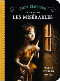 Cozy Classics: Les Miserables - Jack Wang, Holman Wang