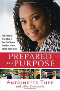 Prepared for a Purpose: The Inspiring True Story of How One Woman Saved an Atlanta School Under Siege - Antoinette Tuff, Alex Tresniowski