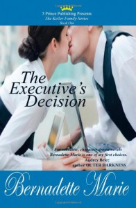 The Executive's Decision: The Keller Family Series - Bernadette Marie