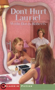 Don't Hurt Laurie - Willo Davis Roberts, Ruth Sanderson
