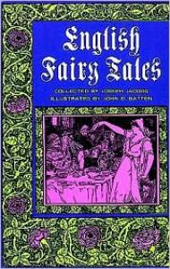 English Fairy Tales - Joseph Jacobs,  John D. Batten (Illustrator)