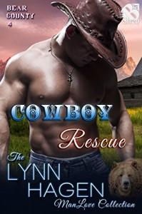 Cowboy Rescue [Bear County 4] (Siren Publishing The Lynn Hagen ManLove Collection) - Lynn Hagen