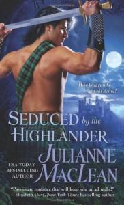 Seduced by the Highlander - Julianne MacLean