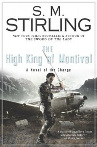 The High King of Montival: A Novel of the Change (Change Series) -  S.M. Stirling