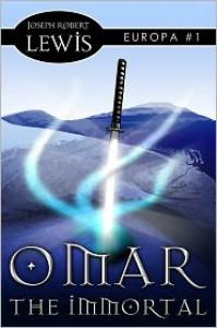 Omar the Immortal - Joseph Robert Lewis