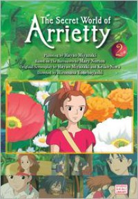 The Secret World of Arrietty (Film Comic), Vol. 2 - Hiromasa Yonebayashi