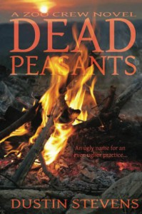 Dead Peasants (A Zoo Crew Novel - Book 2) - Dustin Stevens