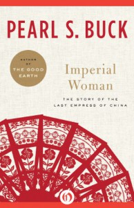 Imperial Woman: The Story of the Last Empress of China - Pearl S. Buck