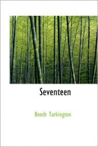 Seventeen - Booth Tarkington