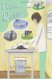 Dream Doctor: Dreams, Book 2 - J.J. DiBenedetto, Ami Low