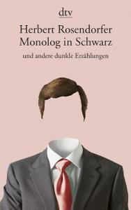 Monolog in Schwarz: und andere dunkle Erzählungen - Herbert Rosendorfer