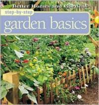 Step-By-Step Garden Basics - Liz Ball